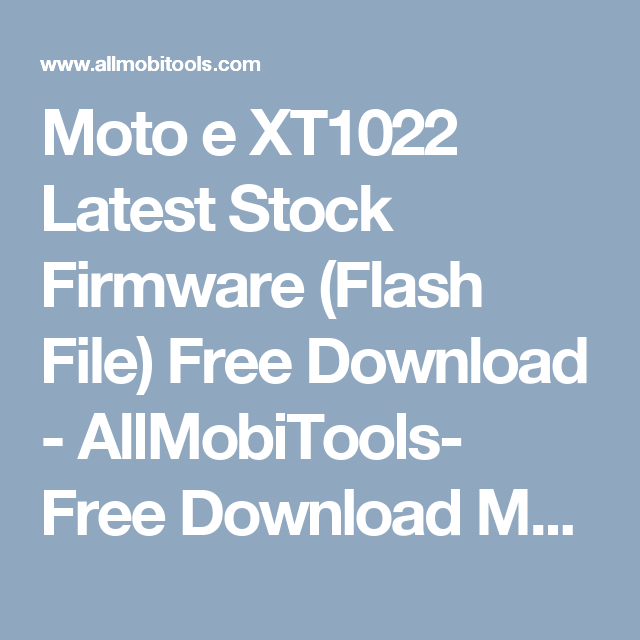 Moto E Firmware Flash Tool Download