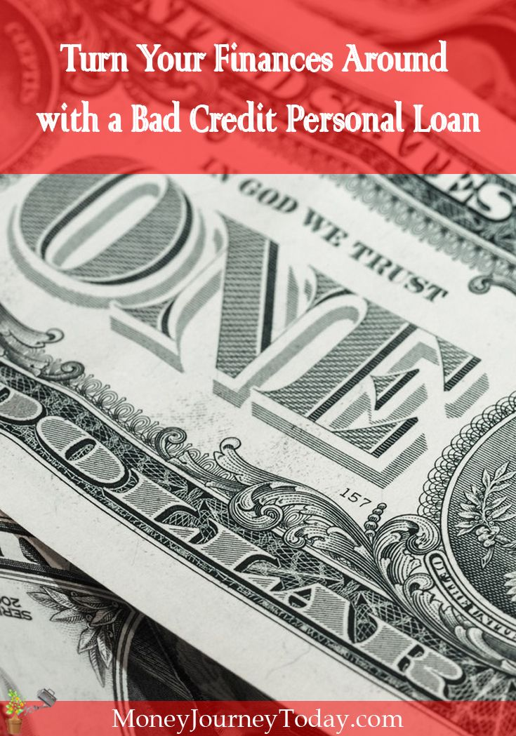 Turn Your Finances Around With A Bad Credit Personal Loan Bad Credit Personal Loans Personal Loans Bad Credit