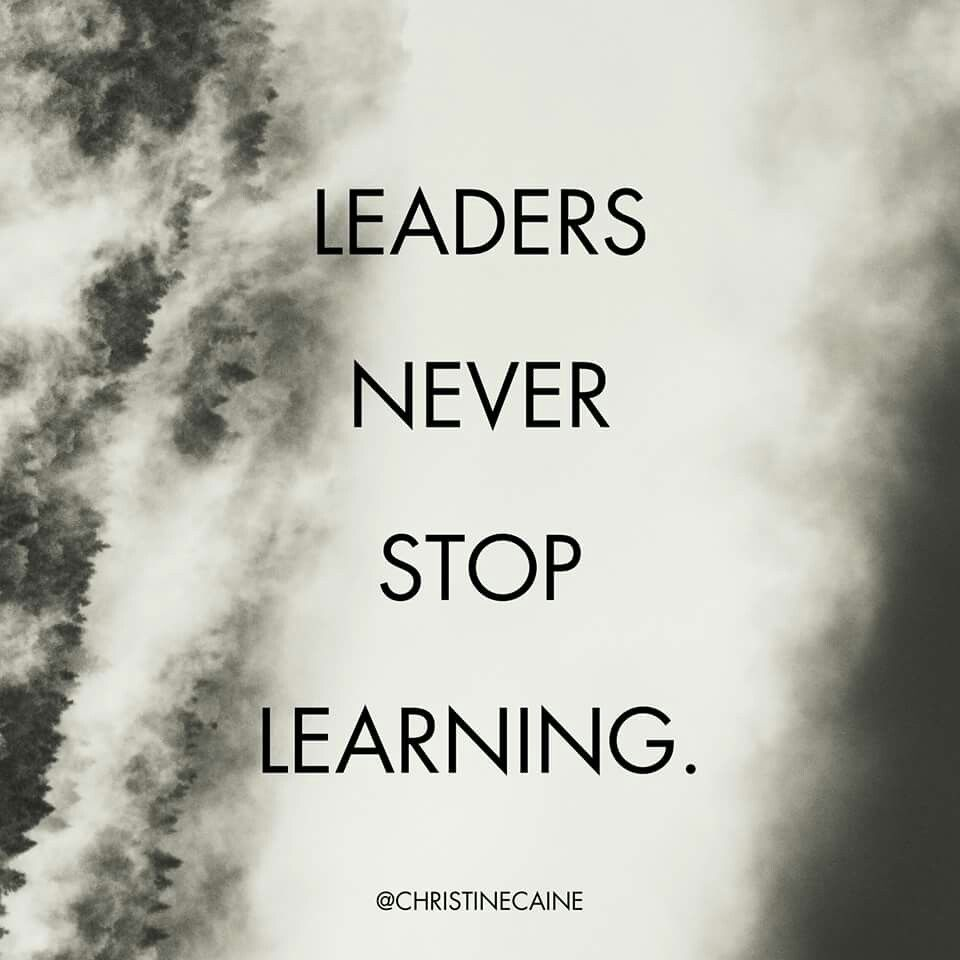 Quotes Leadership: Leaders Never Stop Learning.