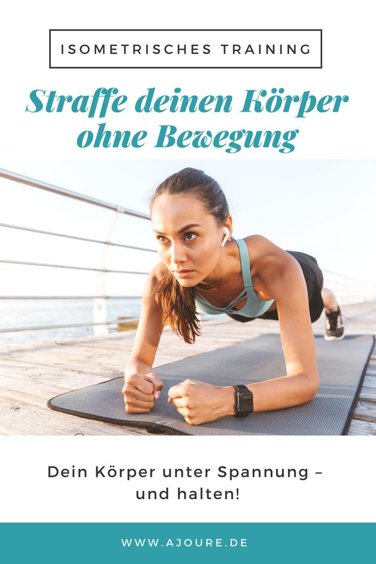 Isometrisches Training: Straffe deinen Körper ohne Bewegung - AJOURE.de #weighttraining