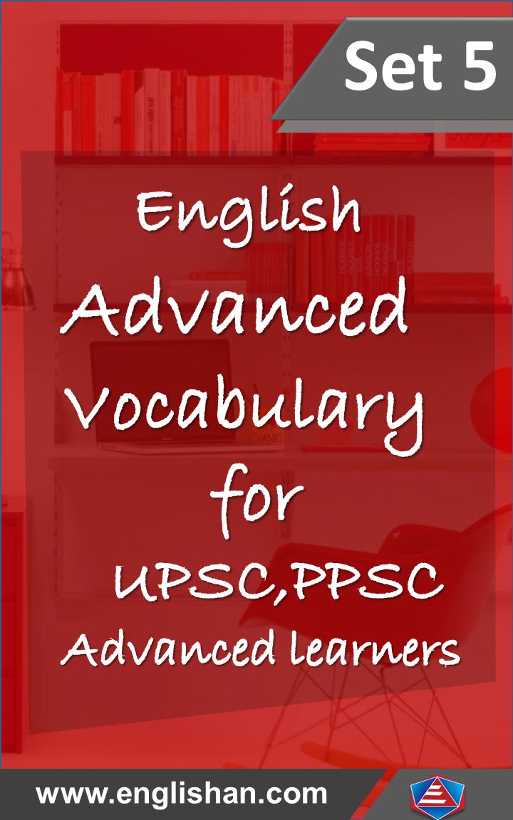 Advanced Word List for IELTS, TOEFL,CSS SET 5  English Words