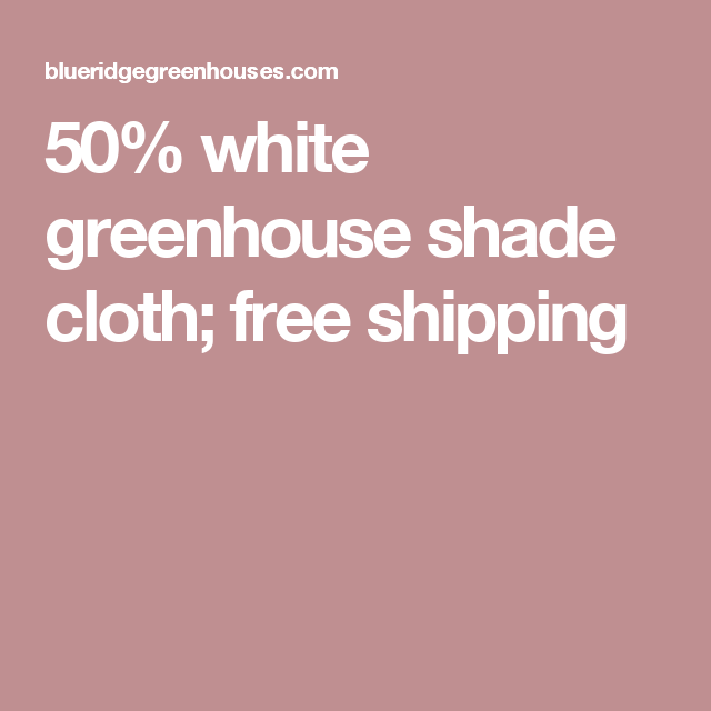 White Shade Cloth 50% | Green house | Greenhouse shade cloth