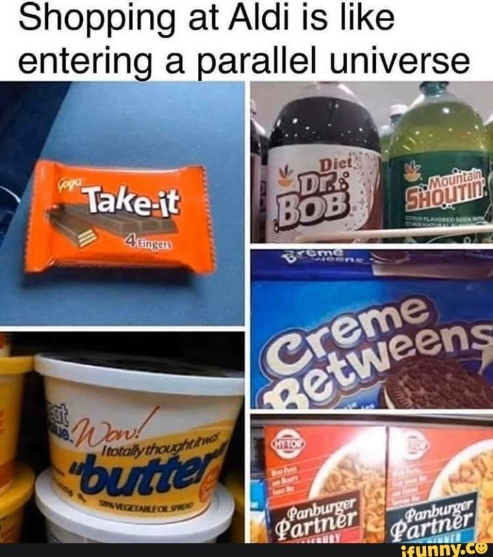 Shopping at Aldi is like entering a parallel universe - )