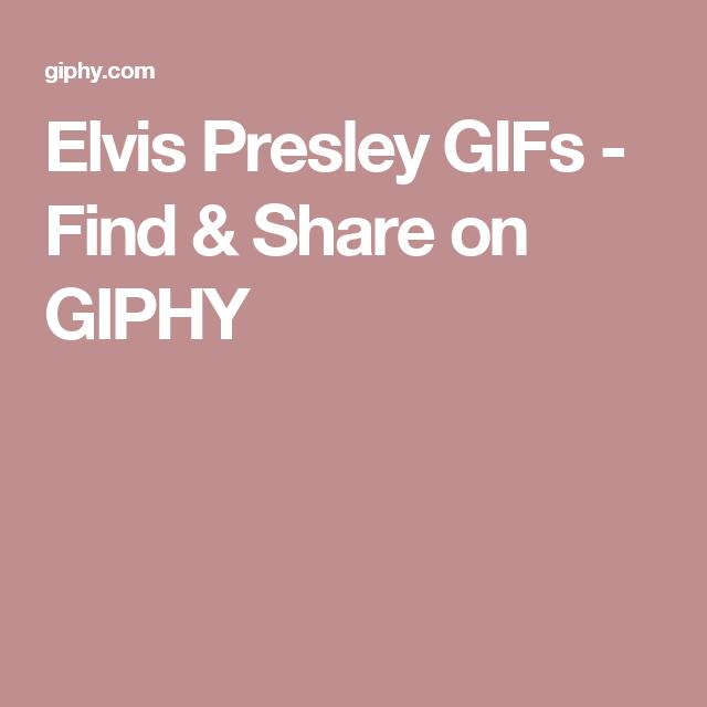 Elvis Presley GIFs - Find & Share on GIPHY | Elvis GIFs | Justin