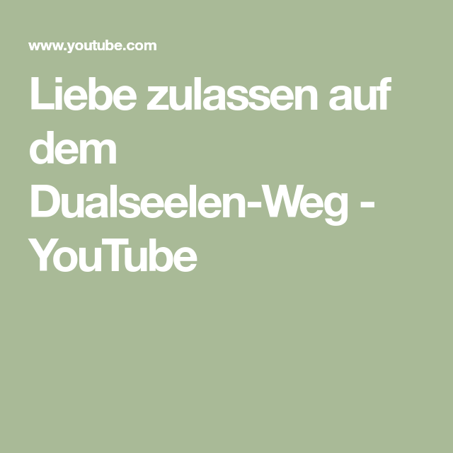 Liebe zulassen auf dem Dualseelen-Weg - YouTube