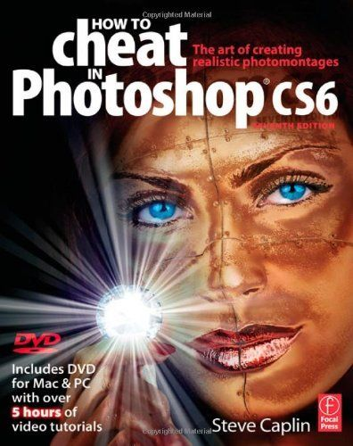 How To Cheat In Photoshop Cs6 The Art Of Creating Realistic Photomontages By Steve Caplin Http Www Amazon Com Dp Photomontage Learn Photoshop Photoshop Cs6