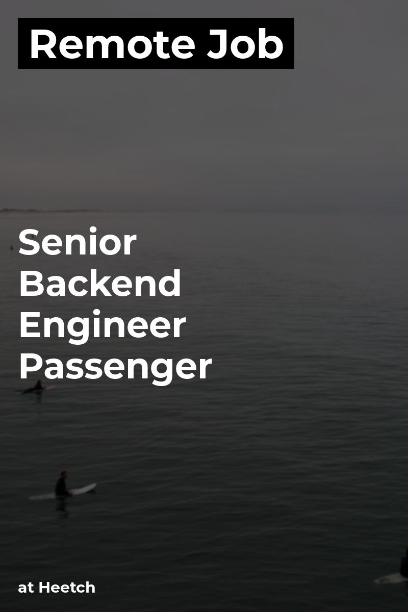 Remote Senior Backend Engineer Passenger at Heetch go