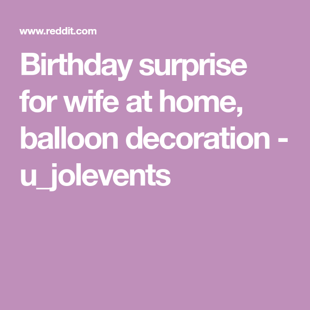 Birthday Surprise For Wife At Home Balloon Decoration U Jolevents Birthday Surprise For Wife Birthday Surprise Surprise Party Decorations