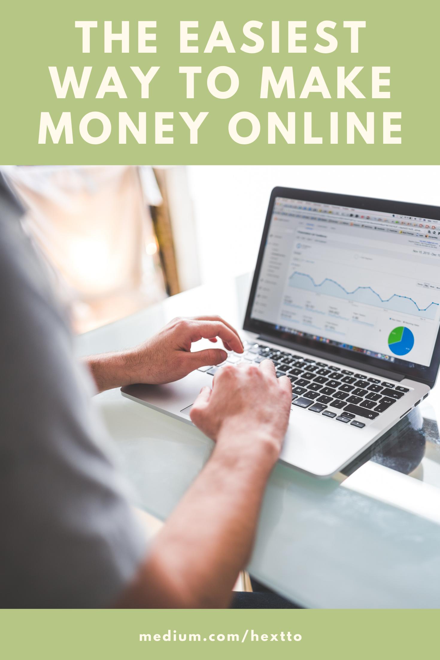Easiest Way To Earn Money Online