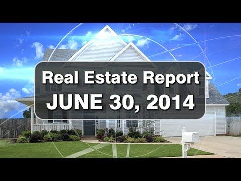 Real Estate News for the week of June 30th, 2014