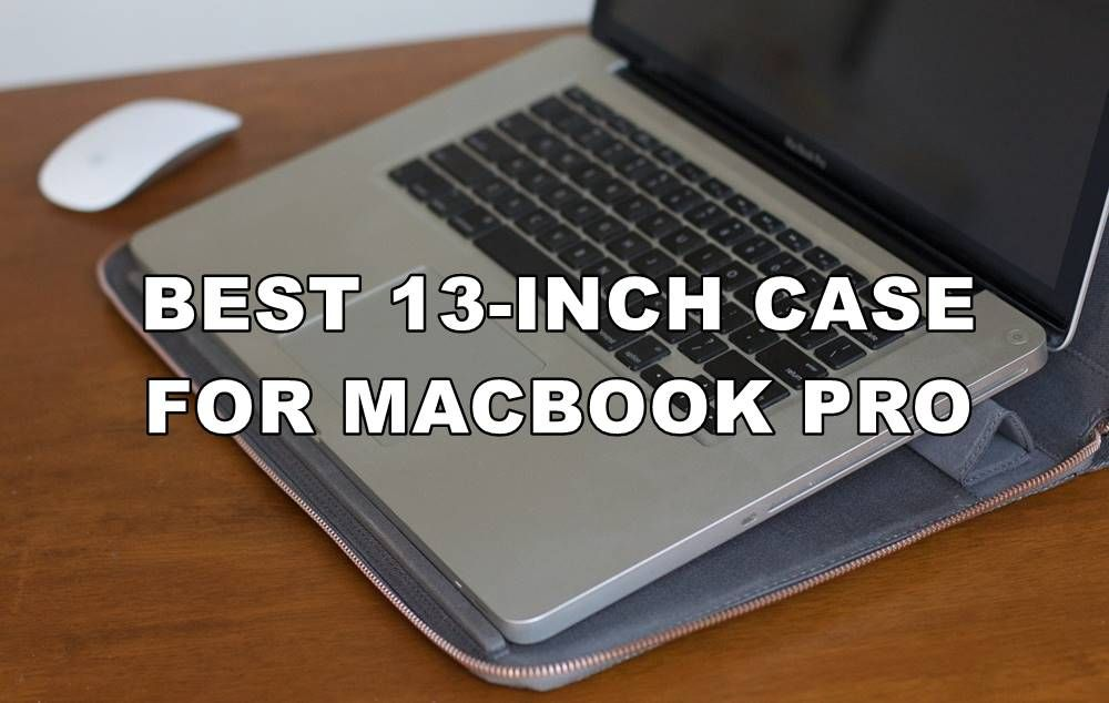 The Market Is Filled With Quite A Lot Of Best Macbook Pro 13 Inch Case Options And Choosing One Of Them Is P In 2020 Best Macbook Pro Best Macbook Macbook Pro 13 Inch