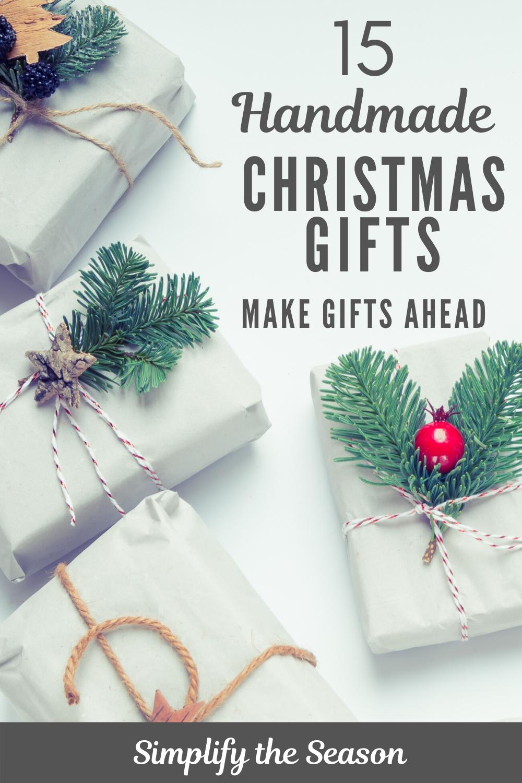 15 Homemade Christmas Gifts To Make Ahead Day To Day Adventures In 2020 Handmade Christmas Gifts Homemade Christmas Gifts Christmas Gifts To Make