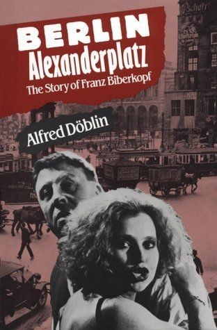 Berlin Alexanderplatz The Story Of Franz Biberkopf By Alfred Doblin Et Al Books Berlin Book Publishing