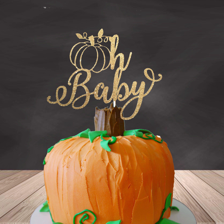 Oh baby Fall shower Cake Topper, Pumpkin cake topper