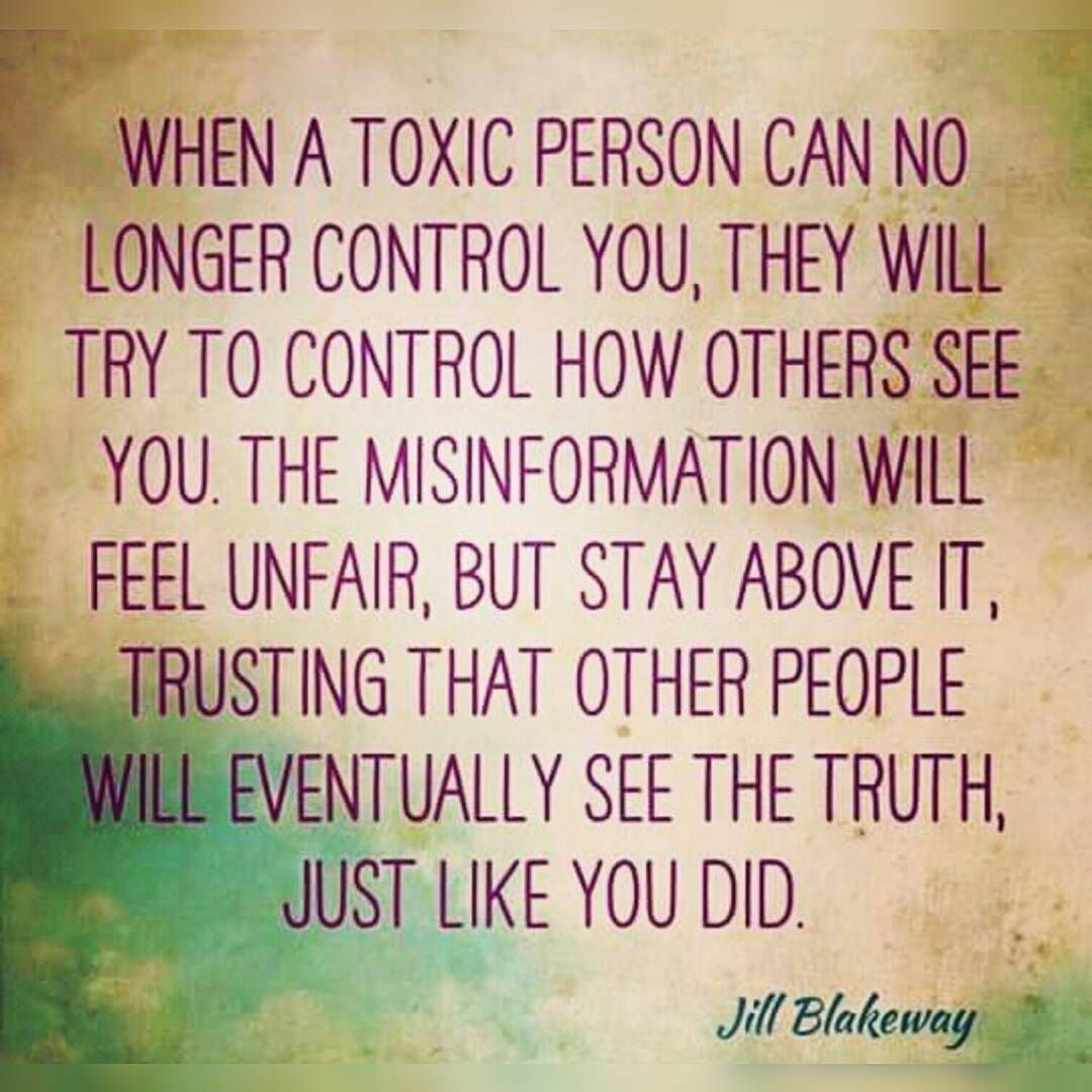 I Let Go Of Those Toxic People Quickly A Long Time Ago And Oftentimes The Trash Took Itself Out