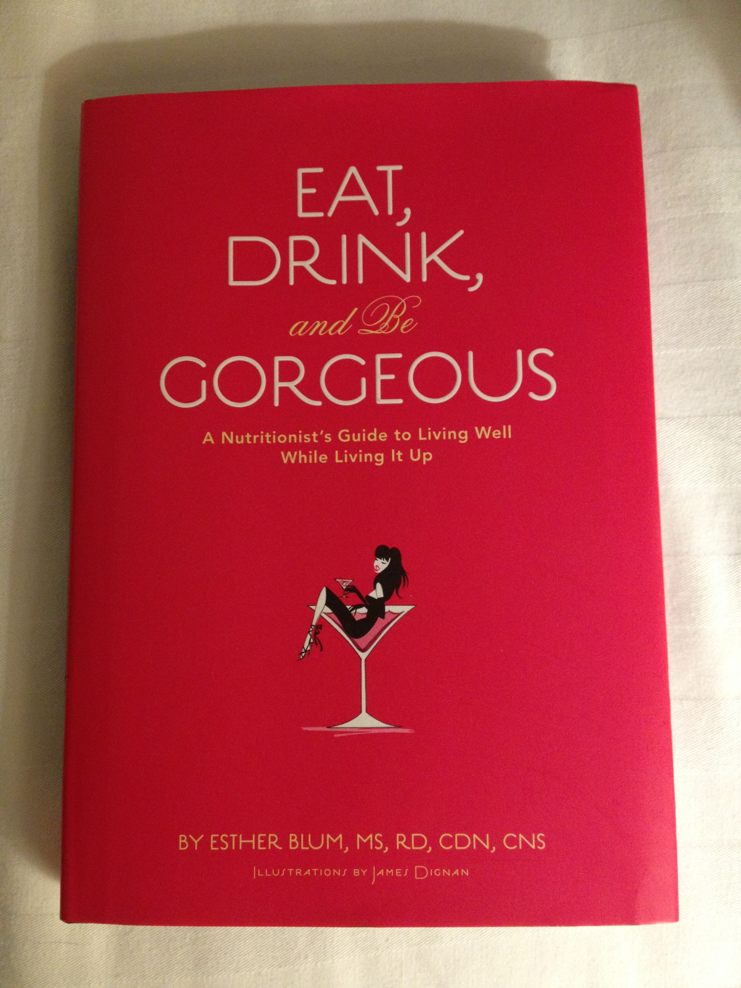 Eat drink and be by esther blum a nutritionist