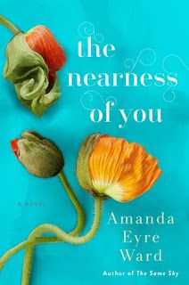 Quick Pick Book Review And GIVEAWAY: The Nearness Of You, By Amanda Eyre  Ward