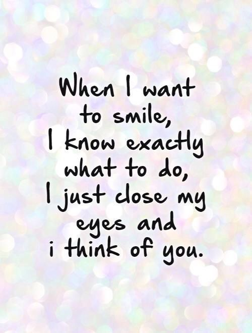 You Make Me Smile Love Love Quotes Quotes Quote Smile In Love Love Quote Thinking Of You Quotes Be Yourself Quotes Cute Relationship Quotes