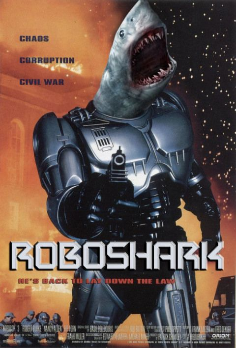 Robocop + Shark = Roboshark