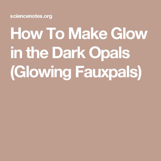 How To Make Glow in the Dark Opals (Glowing Fauxpals)