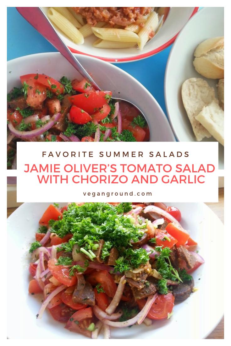 Jamie Oliver S Tomato Salad With Chorizo And Garlic Vegan Ground In 2020 Jamie Oliver Tomato Salad Tomato Salad Vegetarian Recipes Easy
