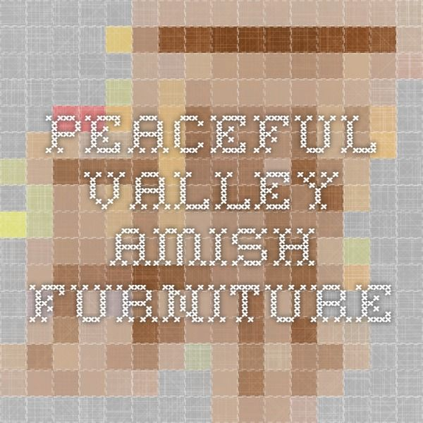 Peaceful Valley Amish Furniture