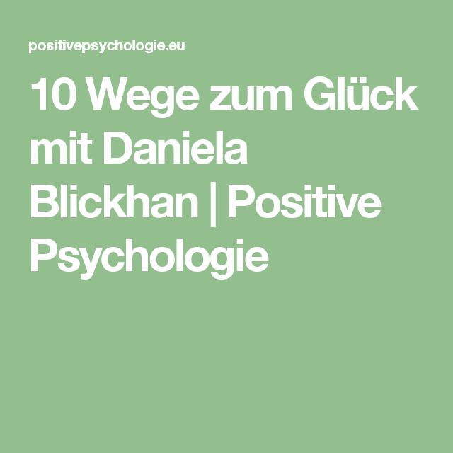 10 Wege zum Glück mit Daniela Blickhan   Positive Psychologie