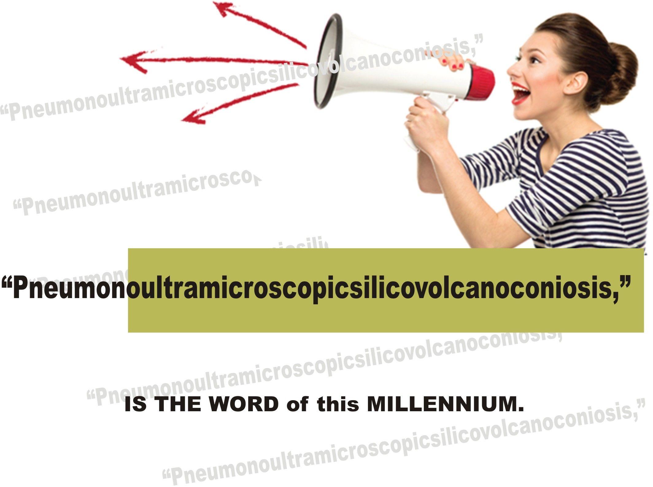"""Pneumonoultramicroscopicsilicovolcanoconiosis,""  IS THE WORD of this MILLENNIUM.  READ MORE : www.englishandliterature.com"