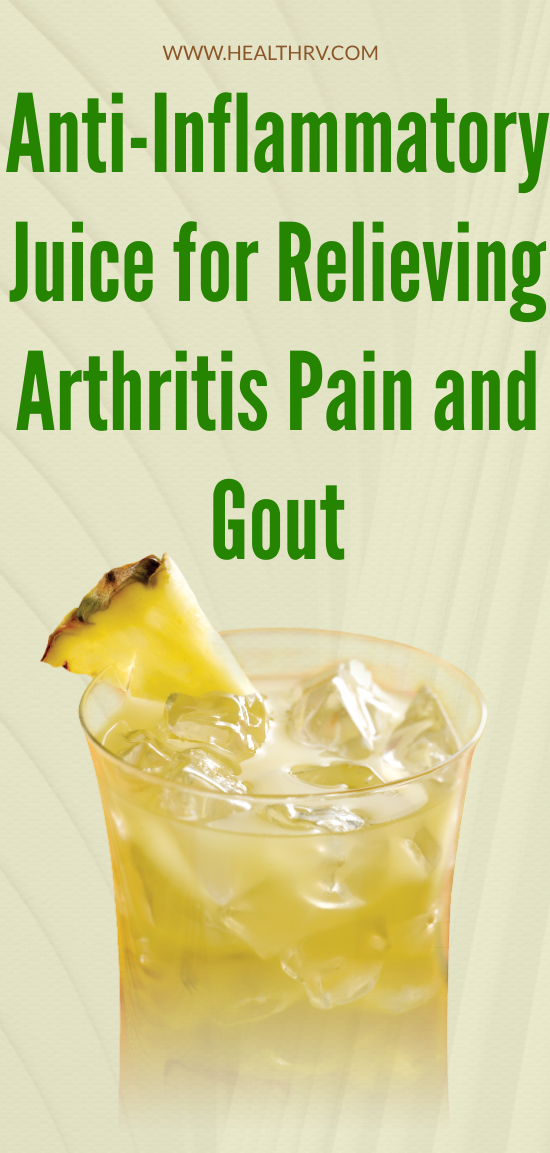 Anti-Inflammatory Juice for Relieving Arthritis Pain and Gout