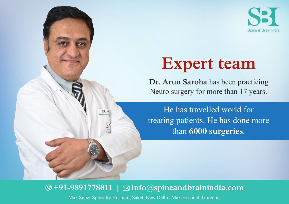 Best spine surgeon in Delhi is Dr  Arun Saroha  He is the