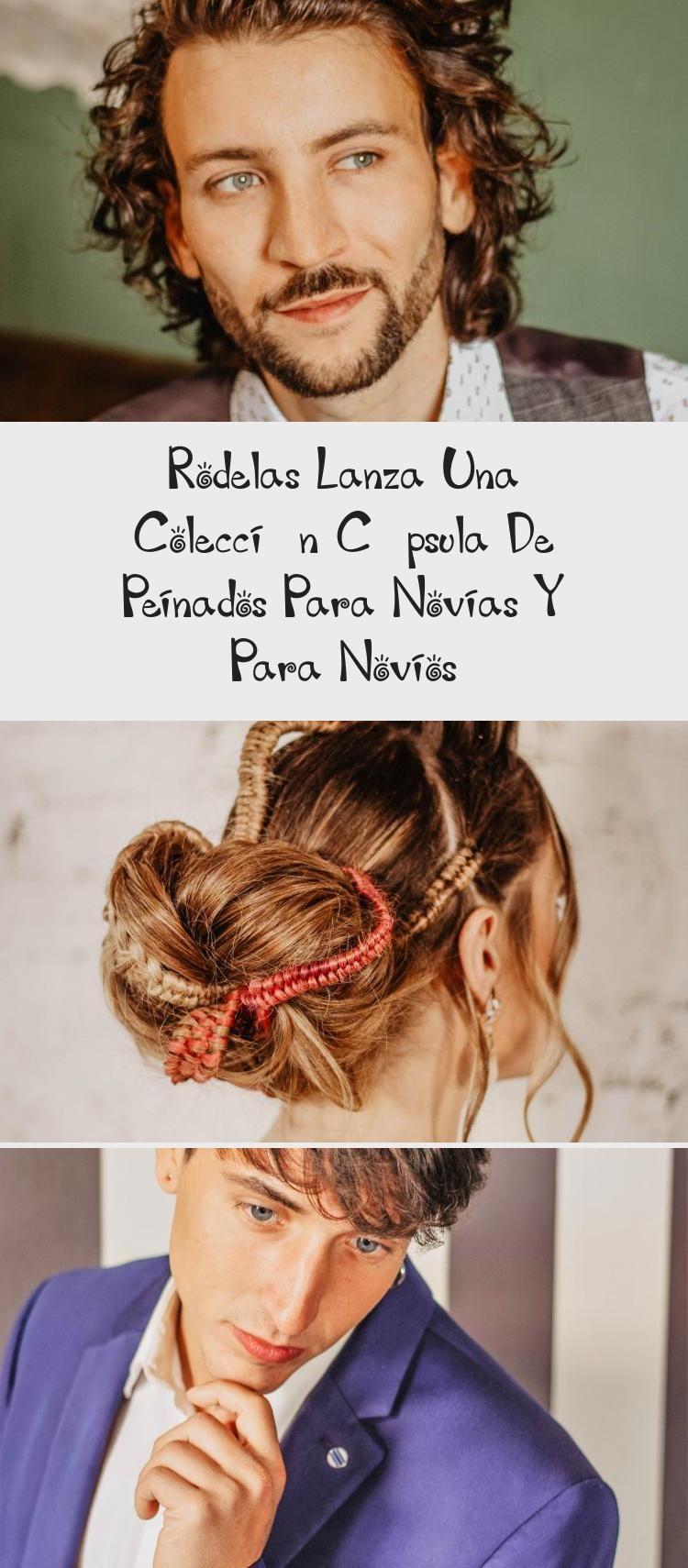 Rodelas Lanza Una Colección Cápsula De Peinados Para Novias Y Para Novios – Wedding Hair