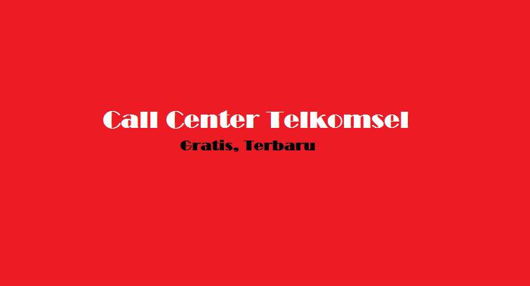 Nomor Call Center Telkomsel Gratis Bebas Pulsa Terbaru 2019 Tahu Kartu