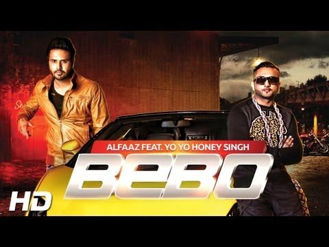 Bebo Alfaaz Feat Yo Yo Honey Singh Brand New Punjabi Songs 2013 Full Hd Yo Yo Honey Singh Songs 2013 Songs
