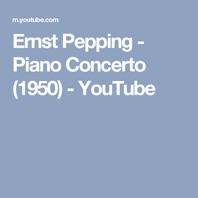Ernst Pepping - Piano Concerto (1950) - YouTube