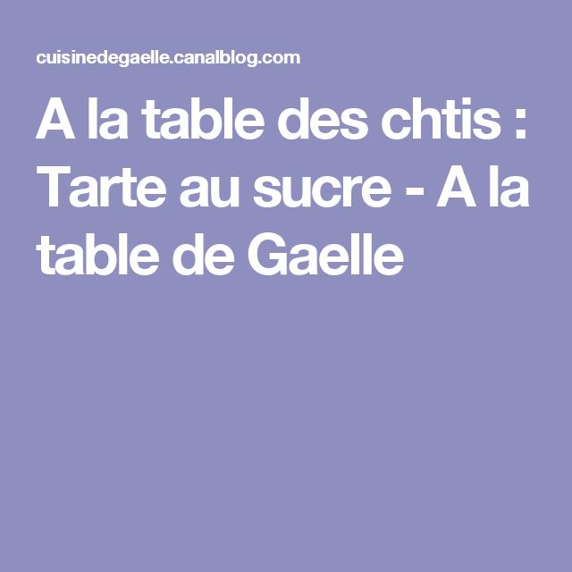 A la table des chtis : Tarte au sucre - A la table de Gaelle