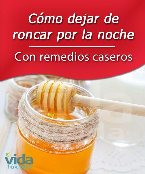 Como Dejar De Roncar Remedios Caseros Remedios Caseros Para Tratar Los Molestos Ronquidos Remedios