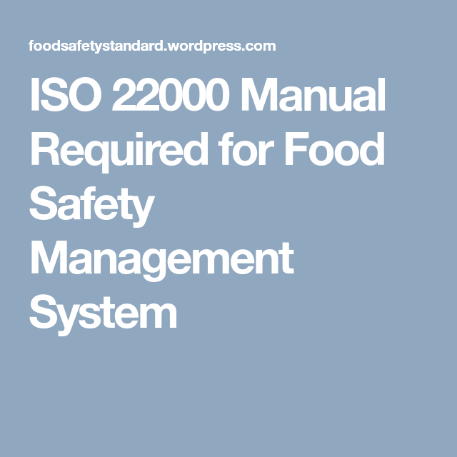 ISO 22000 Manual Required for Food Safety Management System