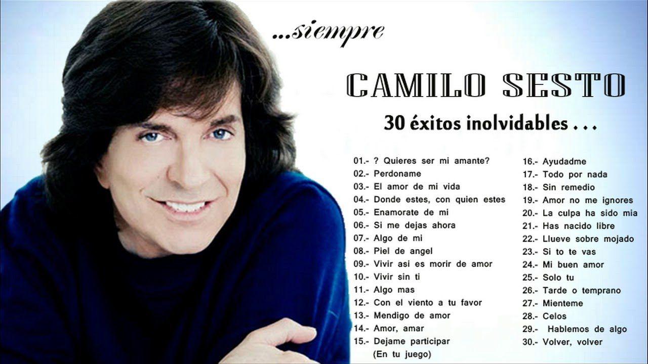 Las 30 Mejores Canciones De Camilo Sesto Camilo Sesto Lo Mejor De Lo M Camilo Sexto Camilo Sesto Mejores Canciones