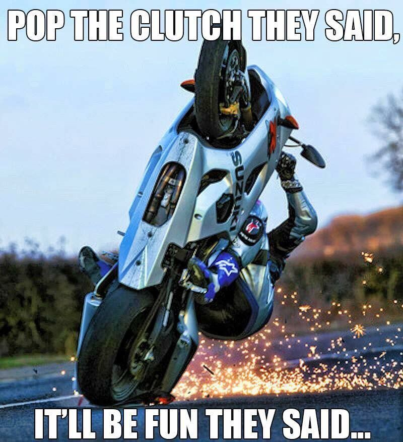 Pop the clutch Motorcycle memes, Motorcycle humor, Cool