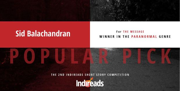 Sid Balachandran won the Popular prize for Best Paranormal Short Story  #Indireads Short Story #Competition 2014