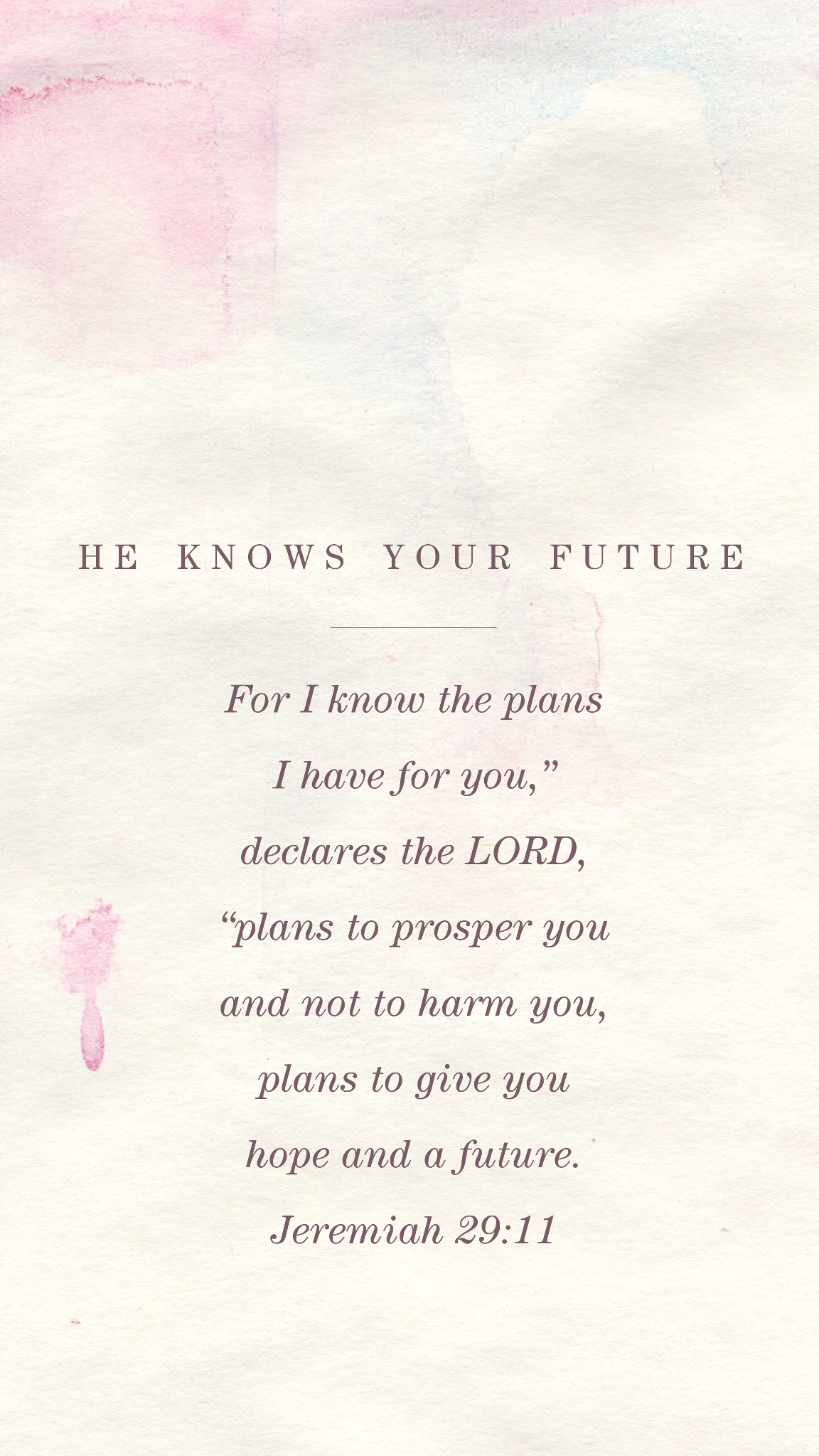 He Knows Your Future Words Of Affirmation Pinterest God Bible