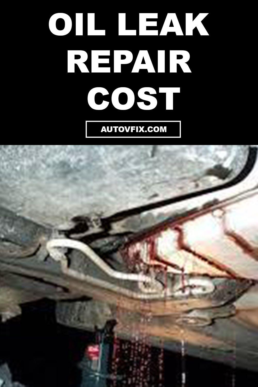 How Much Does It Cost To Fix An Oil Leak Oilleakrepaircost Toyotacamry In 2020 Leak Repair Oil Leak Repair