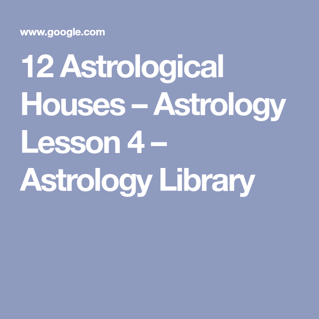 12 Astrological Houses – Astrology Lesson 4