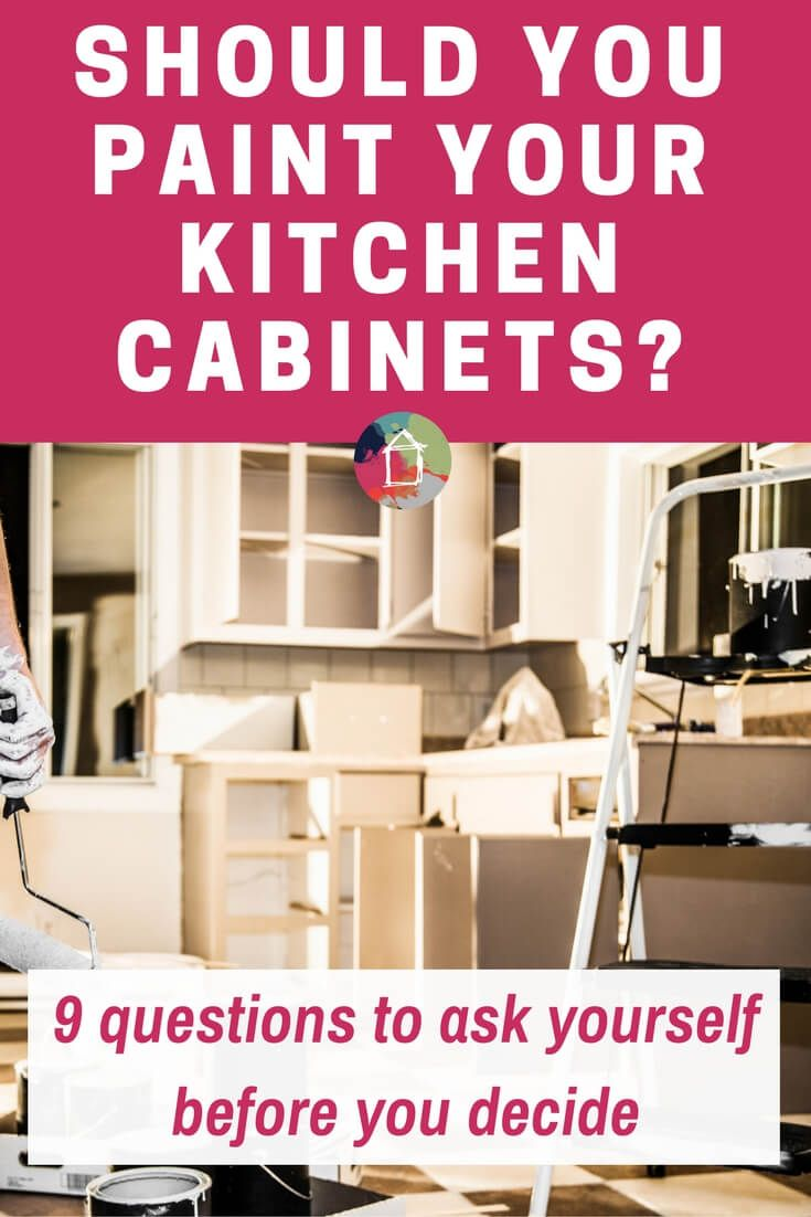 Should I Paint My Kitchen Cabinets? 9 Questions to Ask First ...