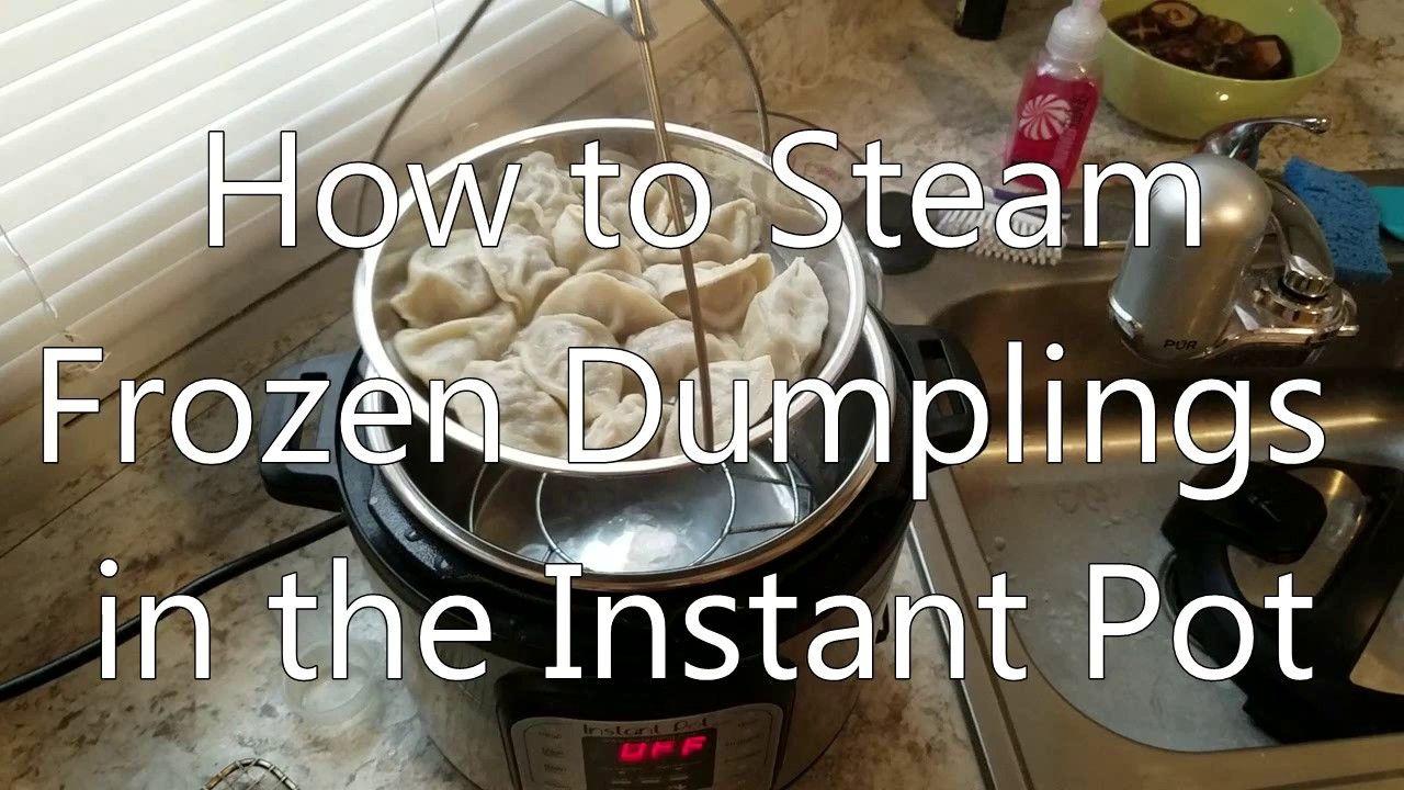 How to steam frozen dumplings in the instant pot frozen