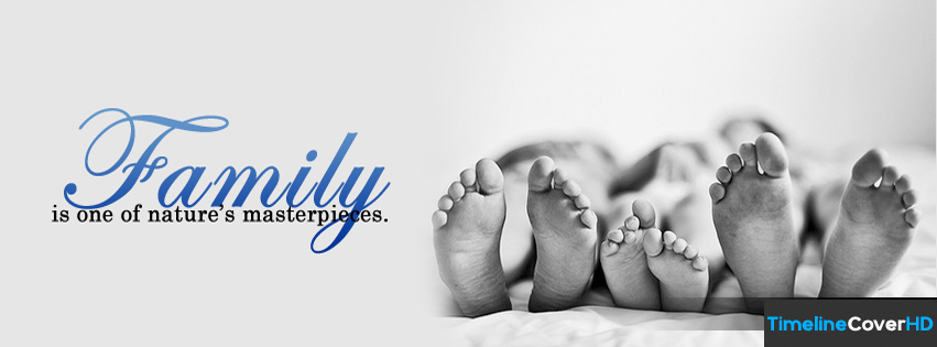 Family Is One Of Natures Masterpieces Timeline Cover 850x315