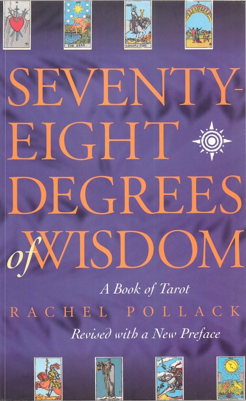 Seventy eight degrees of wisdom a book of tarot revised rachel