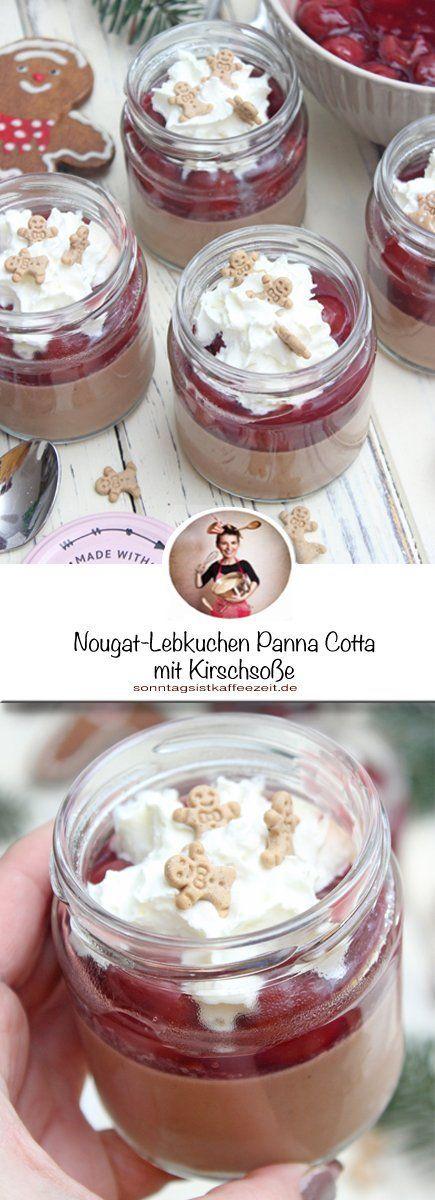Nougat-Lebkuchen Panna Cotta mit Kirschsoße – Dessert im Glas  #süßesbacken