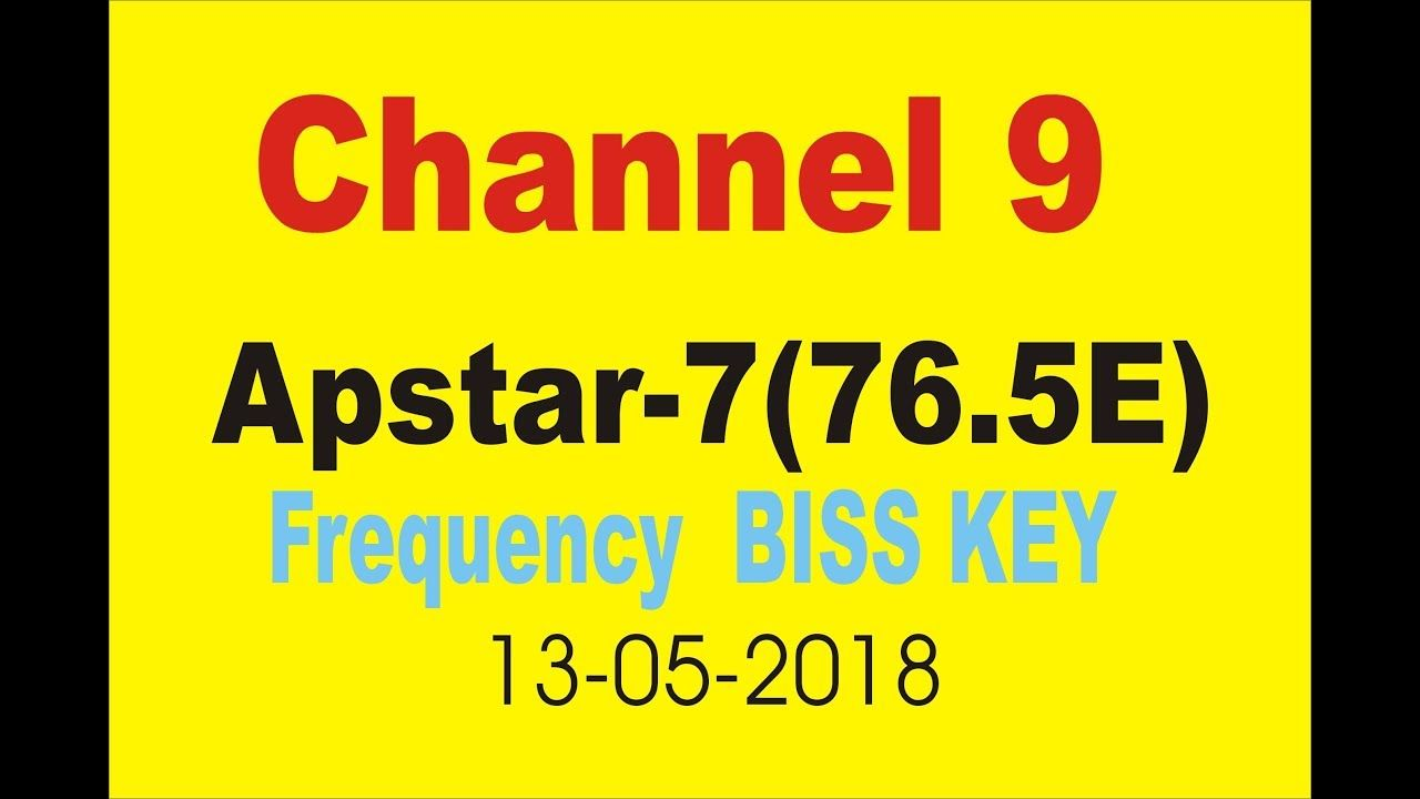 CHANNEL 9 frequency BISS KEY APSTAR 7 76 5E 13 05 2018