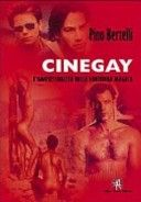 Cinegay: l'omosessualità nella lanterna magica - autore Pino Bertelli - editore Libreria Croce, 2002